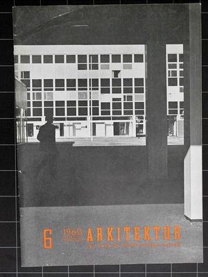 Architecture 1960/6 KONSTFACK, Gösta Åbergh, Carl Frederik Stanley. Oscar  Reutersvärd